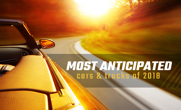 most anticipated cars trucks 2018