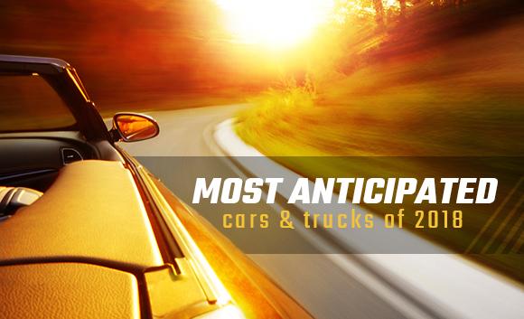 most anticipated cars trucks 2018