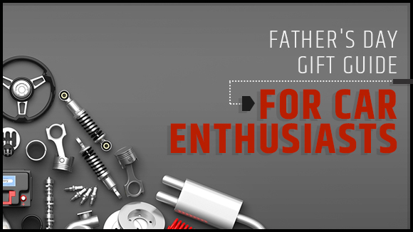 fathers day gift guide for car enthusiasts